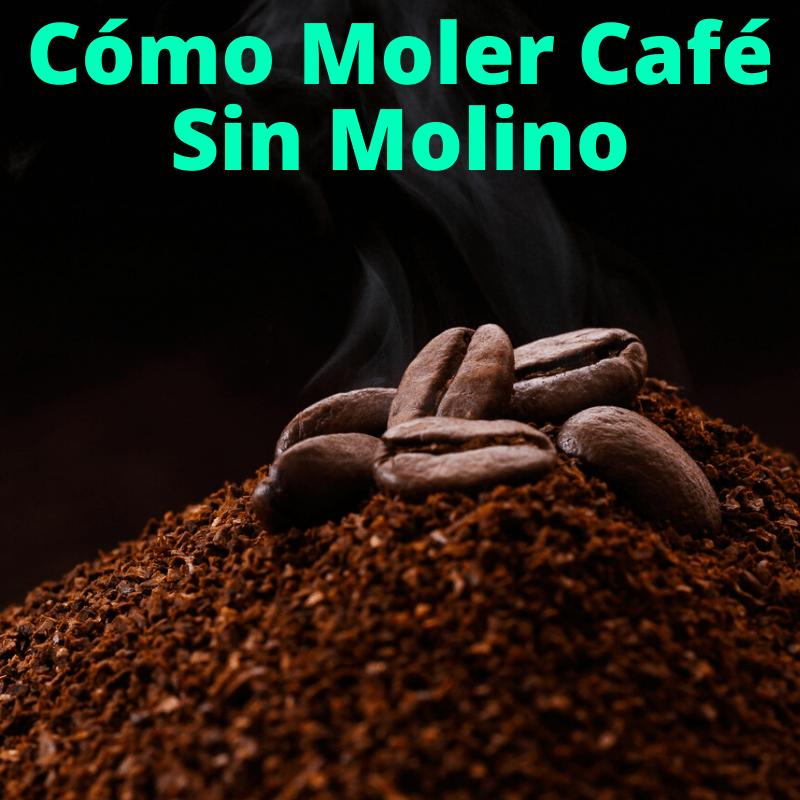 café molido sin molino