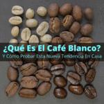 qué-es-el-café-blanco
