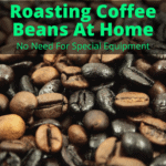 roasting coffee beans at home