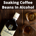 soaking coffee beans in alcohol