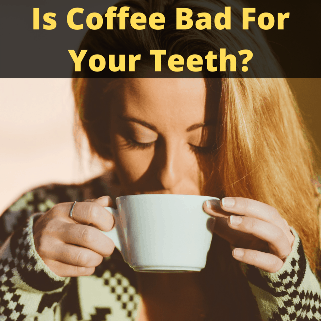 is coffee bad for your teeth?