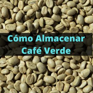 cómo almacenar café verde